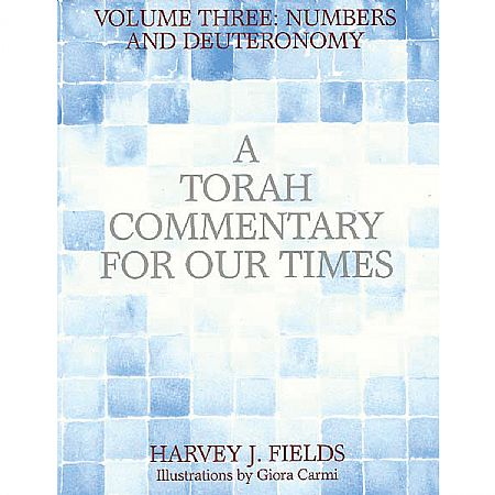 Torah Commentary for Our Times: Volume III: Numbers and