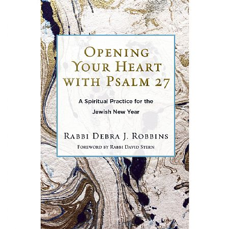 Opening Your Heart with Psalm 27: A Spiritual Practice for